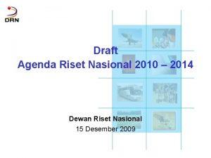 Draft Agenda Riset Nasional 2010 2014 Dewan Riset