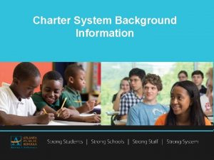 Charter System Background Information Table of Contents This