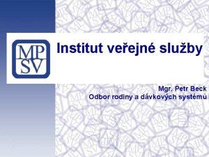 Institut veejn sluby Mgr Petr Beck Odbor rodiny
