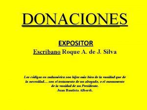 DONACIONES DONACIONE EXPOSITOR Escribano Roque A de J