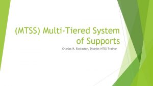MTSS MultiTiered System of Supports Charles R Eccleston