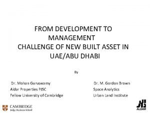 FROM DEVELOPMENT TO MANAGEMENT CHALLENGE OF NEW BUILT