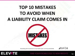TOP 10 MISTAKES TO AVOID WHEN A LIABILITY