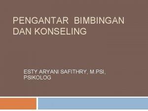 PENGANTAR BIMBINGAN DAN KONSELING ESTY ARYANI SAFITHRY M