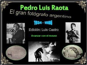 Pedro Luis Raota Avanzar con el mouse Pedro