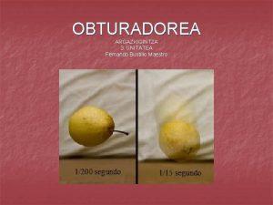 OBTURADOREA ARGAZKIGINTZA 3 UNITATEA Fernando Bustillo Maestro Aurkibidea