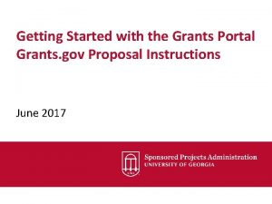 Getting Started with the Grants Portal Grants gov