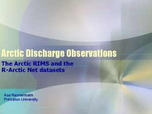 Arctic Discharge Observations The Arctic RIMS and the