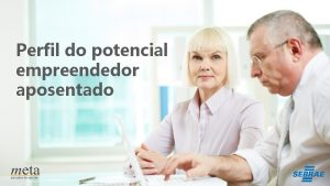 Perfil do potencial empreendedor aposentado Objetivo da Pesquisa