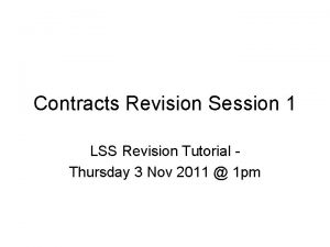Contracts Revision Session 1 LSS Revision Tutorial Thursday