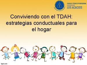 Conviviendo con el TDAH estrategias conductuales para el