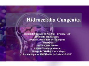 Hidrocefalia Congnita Hospital Regional da Asa Sul Braslia