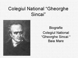 Colegiul National Gheorghe Sincai Biografie Colegiul National Gheorghe