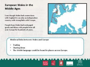European Wales in the Middle Ages Even though