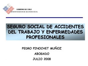 GOBIERNO DE CHILE SUPERINTENDENCIA DE SEGURIDAD SOCIAL SEGURO