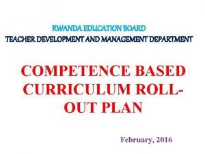 RWANDA EDUCATION BOARD TEACHER DEVELOPMENT AND MANAGEMENT DEPARTMENT