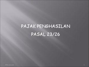 PAJAK PENGHASILAN PASAL 2326 PPh 23 26 1
