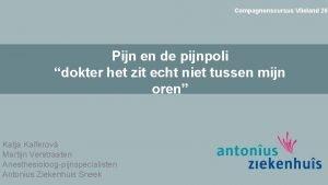 Compagnonscursus Vlieland 201 Pijn en de pijnpoli dokter