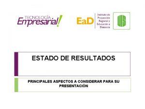 ESTADO DE RESULTADOS PRINCIPALES ASPECTOS A CONSIDERAR PARA