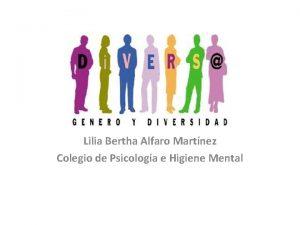 Lilia Bertha Alfaro Martnez Colegio de Psicologa e