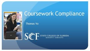 Coursework Compliance Thomas Vo What does coursework compliance