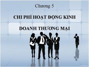 Chng 5 CHI PH HOT NG KINH DOANH