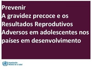 Prevenir A gravidez precoce e os Resultados Reprodutivos