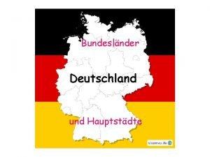 Bundeslnder Deutschland und Hauptstdte In Deutschland gibt es