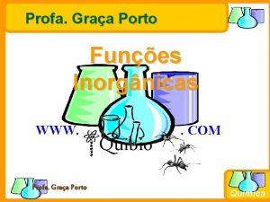 Profa Graa Porto Funes Inorgnicas WWW Profa Graa