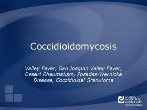Coccidioidomycosis Valley Fever San Joaquin Valley Fever Desert