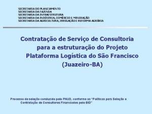 SECRETARIA DO PLANEJAMENTO SECRETARIA DA FAZENDA SECRETARIA DA