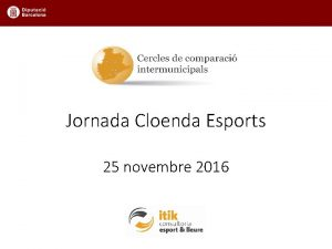 Jornada Cloenda Esports 25 novembre 2016 Mandat 2015