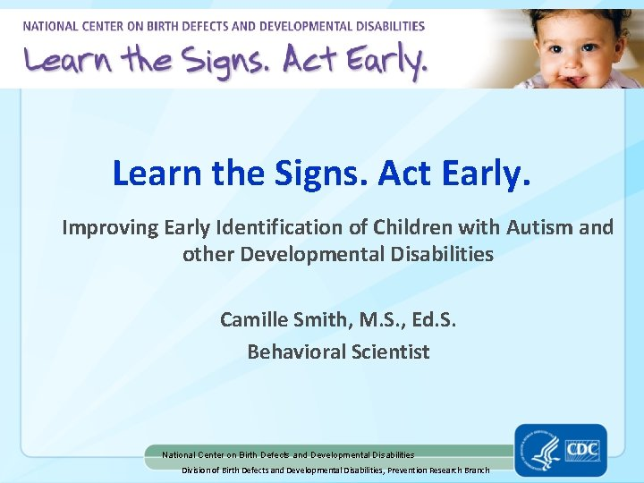 Learn the Signs Act Early Improving Early Identification