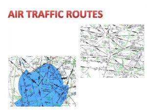 AIR TRAFFIC ROUTES Air Traffic Service ATS routes