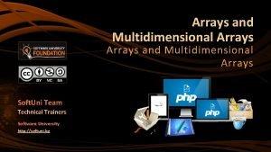 Arrays and Multidimensional Arrays Soft Uni Team Technical
