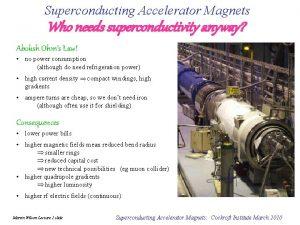 Superconducting Accelerator Magnets Who needs superconductivity anyway Abolish