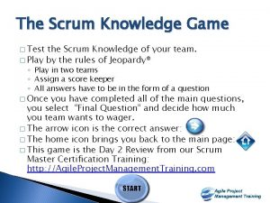 The Scrum Knowledge Game Test the Scrum Knowledge