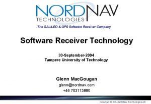 The GALILEO GPS Software Receiver Company Software Receiver