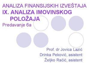 ANALIZA FINANSIJSKIH IZVETAJA IX ANALIZA IMOVINSKOG POLOAJA Predavanje