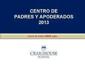 CENTRO DE PADRES Y APODERADOS 2013 Centro de