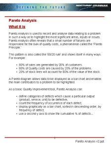 Pareto Analysis What it is Pareto Analysis is