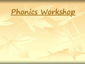 Phonics Workshop Rose Report 2006 Sir Jim Rose