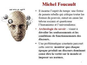 Michel Foucault Il incarne lesprit du temps une
