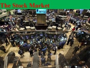 The Stock Market The Stock Market How Does