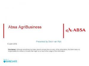 Absa Agri Business Presented by Deon van Wyk