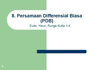 8 Persamaan Differensial Biasa PDB Euler Heun Runge