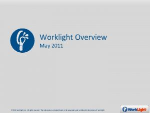 Worklight Overview May 2011 2011 Worklight Inc All