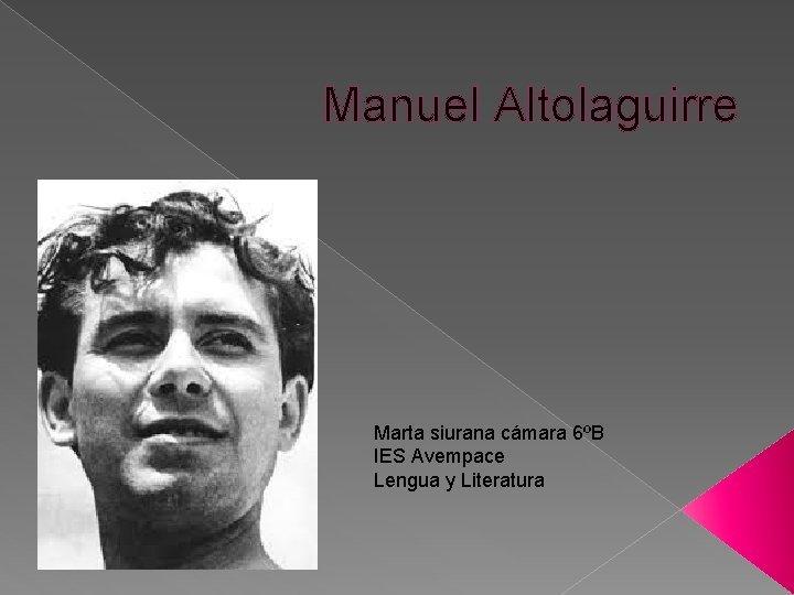 Manuel Altolaguirre Marta siurana cmara 6B IES Avempace