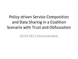 Policydriven Service Composition and Data Sharing in a