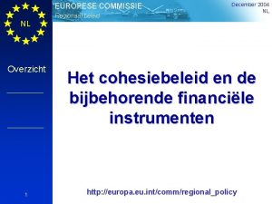 EUROPESE COMMISSIE Regionaal beleid December 2004 NL NL